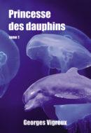 Princesse des Dauphins – tome 1