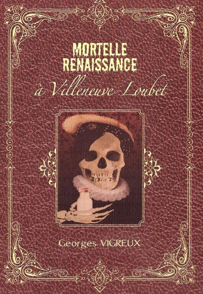 Mortelle renaissance à Villeneuve-Loubet