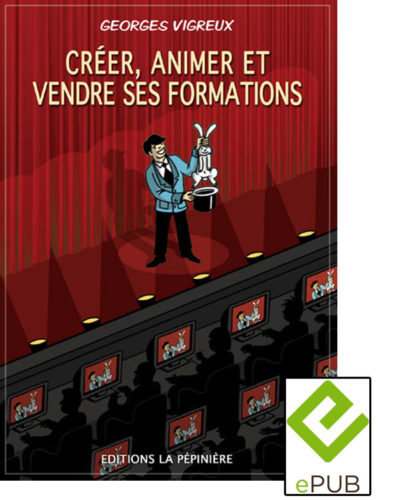 Couverture du livre Créer, animer et vendre ses formations au format ePub